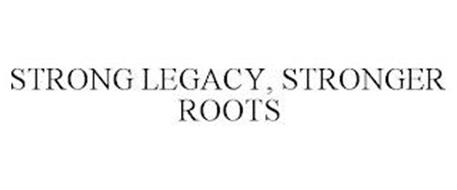 STRONG LEGACY, STRONGER ROOTS