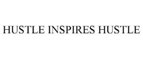 HUSTLE INSPIRES HUSTLE