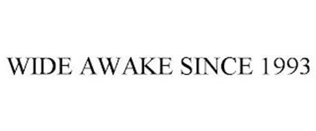 WIDE AWAKE SINCE '93