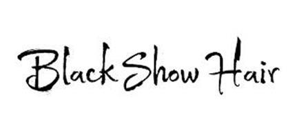 BLACK SHOW HAIR