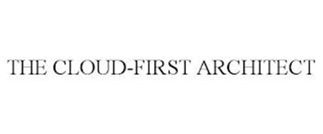 THE CLOUD-FIRST ARCHITECT
