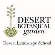 DESERT BOTANICAL GARDEN DESERT LANDSCAPE SCHOOL