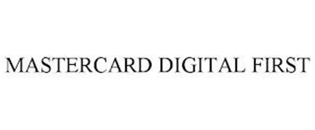 MASTERCARD DIGITAL FIRST