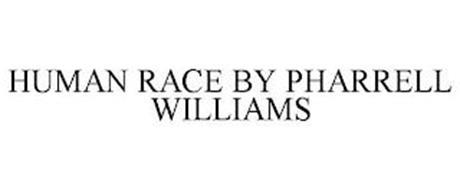 HUMAN RACE BY PHARRELL WILLIAMS