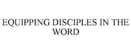 EQUIPPING DISCIPLES IN THE WORD
