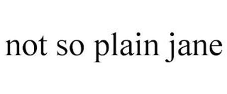 NOT SO PLAIN JANE