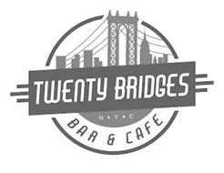 TWENTY BRIDGES BAR & CAFE NYC