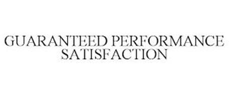 GUARANTEED PERFORMANCE SATISFACTION