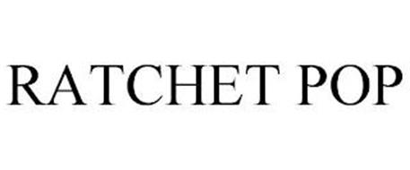 RATCHET POP