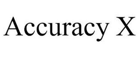 ACCURACY X