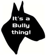 IT'S A BULLY THING!