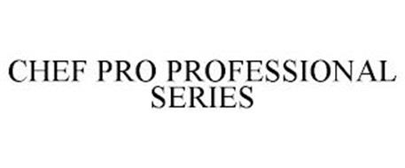 CHEF PRO PROFESSIONAL SERIES
