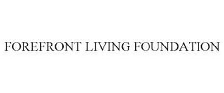 FOREFRONT LIVING FOUNDATION