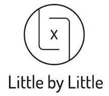 X LITTLE BY LITTLE