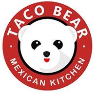 TACO BEAR MEXICAN KITCHEN