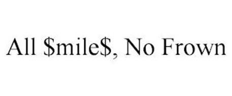 ALL $MILE$, NO FROWN