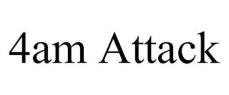 4AM ATTACK