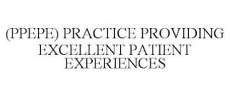 (PPEPE) PRACTICE PROVIDING EXCELLENT PATIENT EXPERIENCES