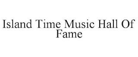 ISLAND TIME MUSIC HALL OF FAME