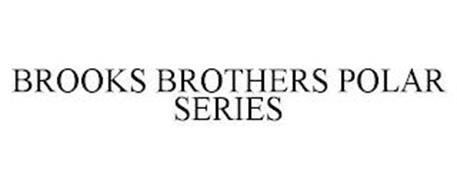 BROOKS BROTHERS POLAR SERIES
