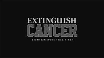 EXTINGUISH CANCER FIGHTING MORE THAN FIRES