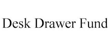DESK DRAWER FUND