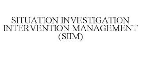 SITUATION INVESTIGATION INTERVENTION MANAGEMENT (SIIM)