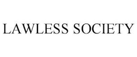 LAWLESS SOCIETY