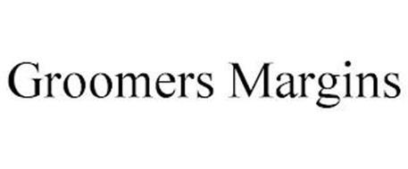 GROOMERS MARGINS