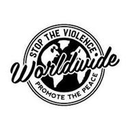 STOP THE VIOLENCE WORLDWIDE PROMOTE THE PEACE
