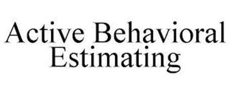 ACTIVE BEHAVIORAL ESTIMATING