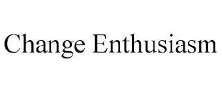 CHANGE ENTHUSIASM