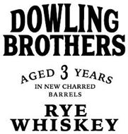 DOWLING BROTHERS AGED 3 YEARS IN NEW CHARRED BARRELS RYE WHISKEY