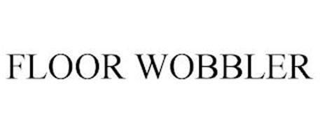 FLOOR WOBBLER