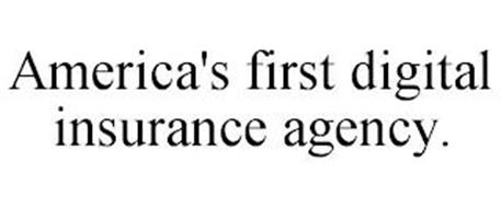 AMERICA'S FIRST DIGITAL INSURANCE AGENCY.