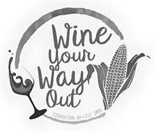 WINE YOUR WAY OUT COSHOCTON, OH EST. 2016