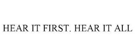 HEAR IT FIRST. HEAR IT ALL
