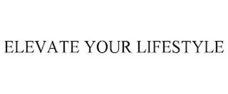 ELEVATE YOUR LIFESTYLE