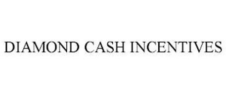 DIAMOND CASH INCENTIVES