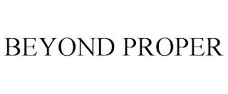BEYOND PROPER