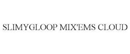 SLIMYGLOOP MIX'EMS CLOUD