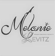 MELANIE LEVITZ MAKING DREAMS A REALITY