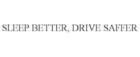 SLEEP BETTER, DRIVE SAFER