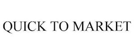 QUICK TO MARKET