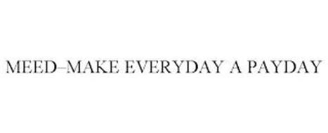 MEED-MAKE EVERYDAY A PAYDAY
