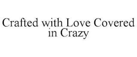 CRAFTED WITH LOVE COVERED IN CRAZY
