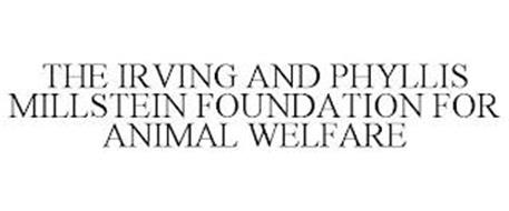 THE IRVING AND PHYLLIS MILLSTEIN FOUNDATION FOR ANIMAL WELFARE