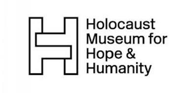 H HOLOCAUST MUSEUM FOR HOPE & HUMANITY