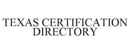 TEXAS CERTIFICATION DIRECTORY