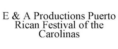 E & A PRODUCTIONS PUERTO RICAN FESTIVALOF THE CAROLINAS